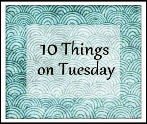 Ten Things on Tuesday http://whomerun.com